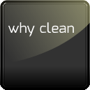 So... Why Clean?